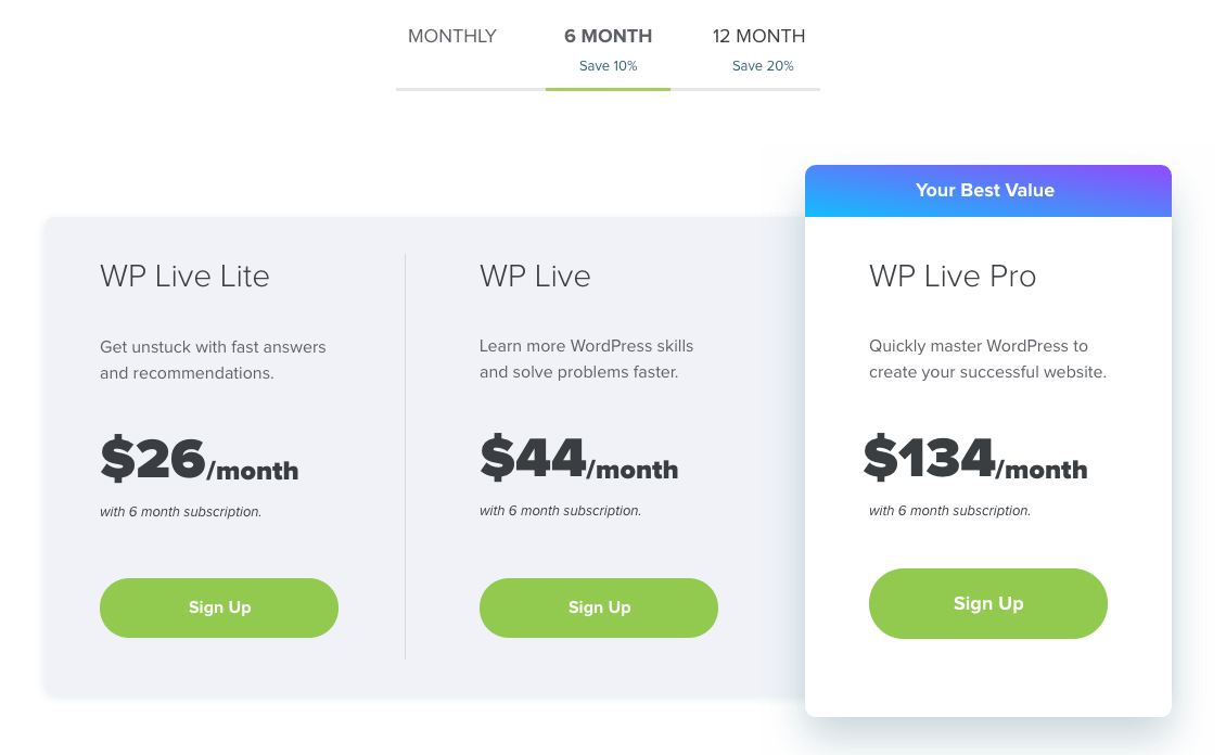 WP Live pricing with a 6 month plan costs 26 dollars per month for WP Live Lite, 44 dollars per month for WP Live, and 134 dollars per month for WP Live Pro